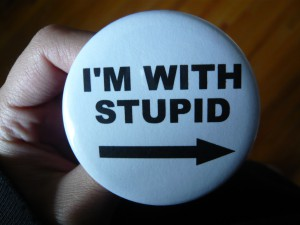 Pretty Buttoner: I'm With Stupid Button