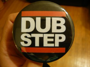 Dubstep Button for Charles and Roberto