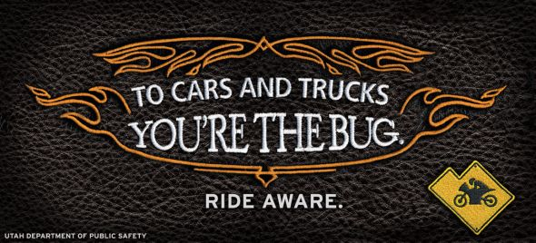 Utah Department of Public Safety: To Cars and Trucks You're the Bug