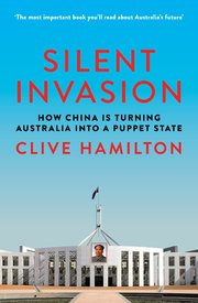 An uproar followed an Australian publisher's decision to postpone the release of a book by Clive Hamilton, who says Beijing is actively working to silence China's critics. NYT.